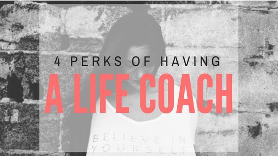 4 perks of having a life coach