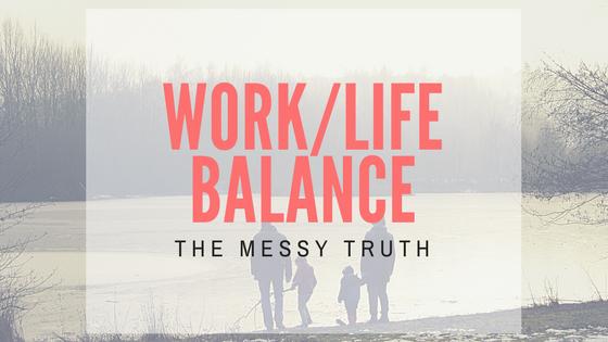 Work/Life Balance: The Truth